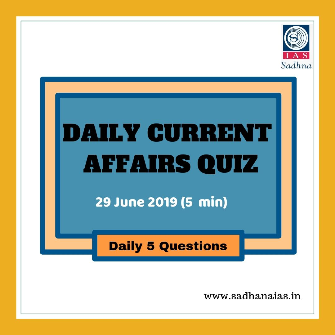 daily current affairs quiz 29 june 2019